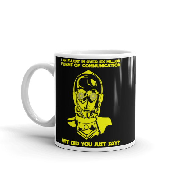 "11oz Mug (Black) - Design ""Six Million Forms Of Communication"""
