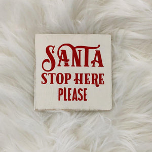 Santa Stop Here Please Plaque | Oscar & Me - Children's Clothing