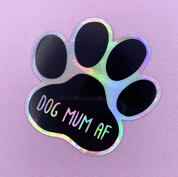 HOLOGRAPHIC sticker  - Dog Mum as F***k