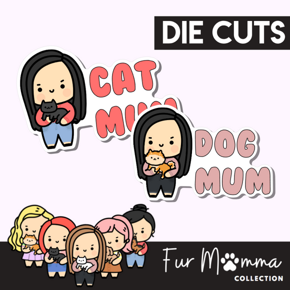 Fur Mumma Collection Die Cut - with custom Wording