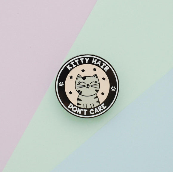 Kitty Hair Don't Care - Enamel Pin