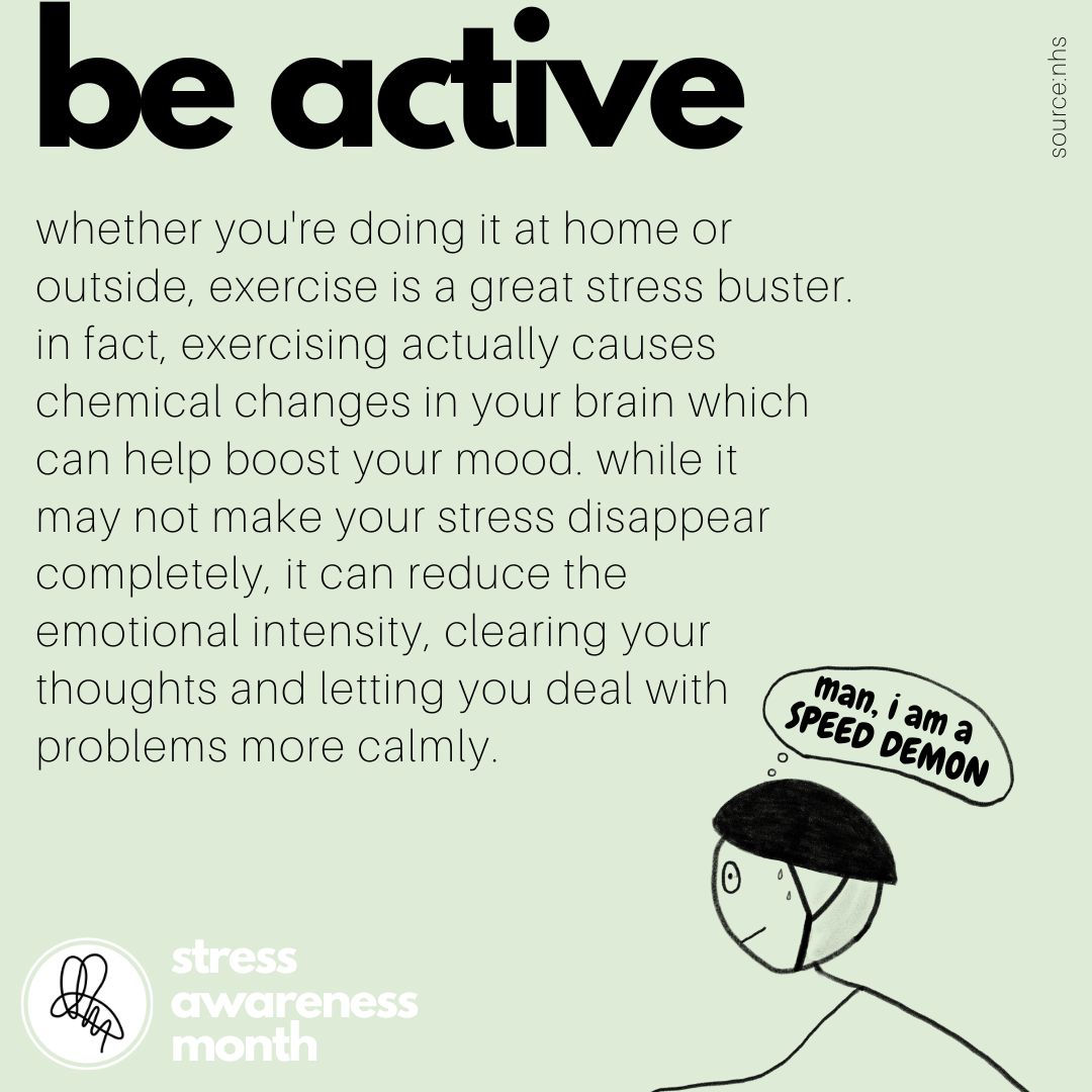 whether you're doing it at home or outside, exercise is a great stress buster. in fact, exercising actually causes chemical changes in your brain which can help boost your mood. while it  may not make your stress disappear completely, it can reduce the  emotional intensity, clearing your thoughts and letting you deal with problems more calmly.