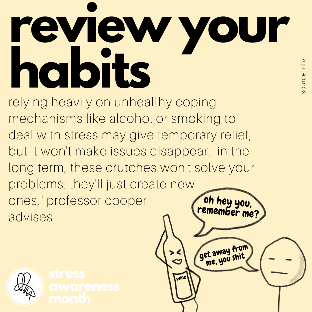 "relying heavily on unhealthy coping mechanisms like alcohol or smoking to deal with stress may give temporary relief, but it won't make issues disappear. ""in the long term, these crutches won't solve your problems. they'll just create new  ones,"" professor cooper  advises."