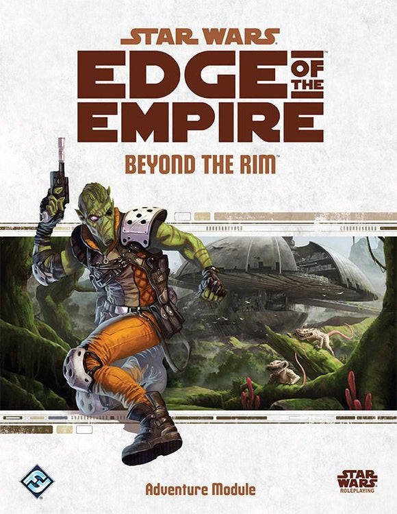 Beyond The Rim Adventure Module - Star Wars: Edge of the Empire