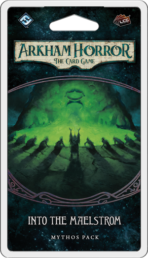 Into the Maelstrom Mythos Pack - Arkham Horror LCG