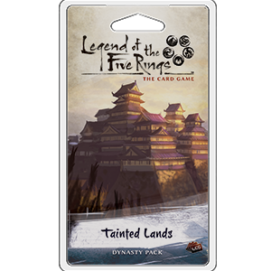 Tainted Lands - Legend of the Five Rings Dynasty Pack