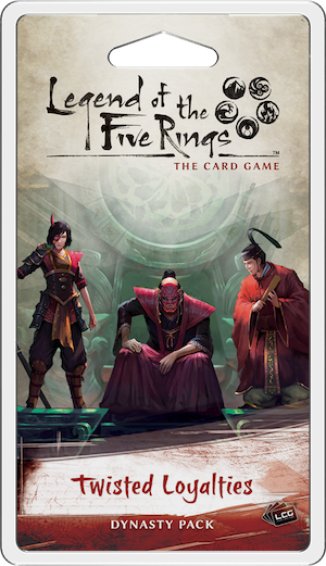 Twisted Loyalties Dynasty Pack - Legend of The Five Rings LCG