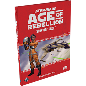 Stay On Target - Ace Supplement - Star Wars: Age of Rebellion-Fantasy Flight Games-Athena Games Ltd