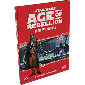 Lead By Example - Commander Supplement - Star Wars Age of Rebellion