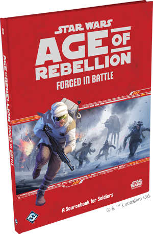 Forged in Battle - Soldier Supplement - Star Wars: Age of Rebellion-Fantasy Flight Games-Athena Games Ltd