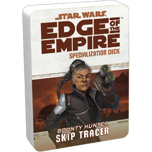 Star Wars Edge of the Empire Skip Tracer Specialization Deck