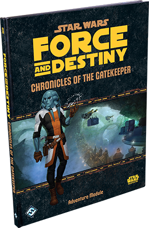 Chronicles of The Gatekeeper - Star Wars Force and Destiny