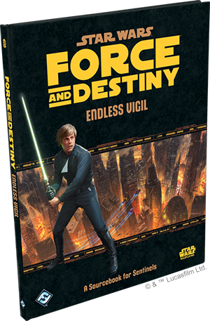 Endless Vigil - Sentinel Supplement - Star Wars: Force and Destiny