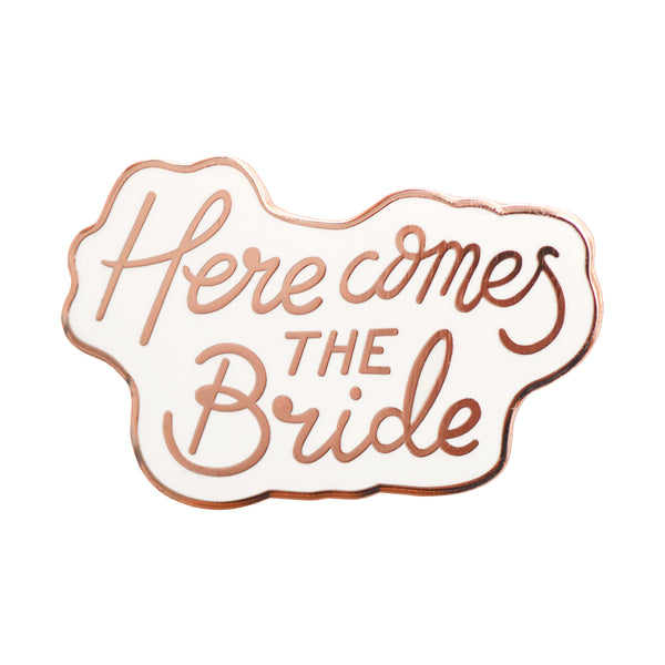 HERE COMES THE BRIDE - ENAMEL PIN