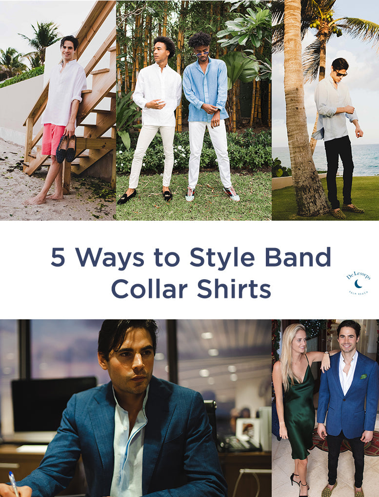 5 Ways To Style Band Collar Shirts De Lesseps Palm Beach