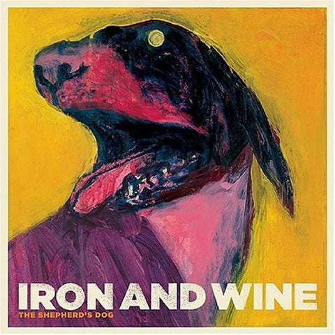 IRON + WINE - SHEPHERD'S DOG