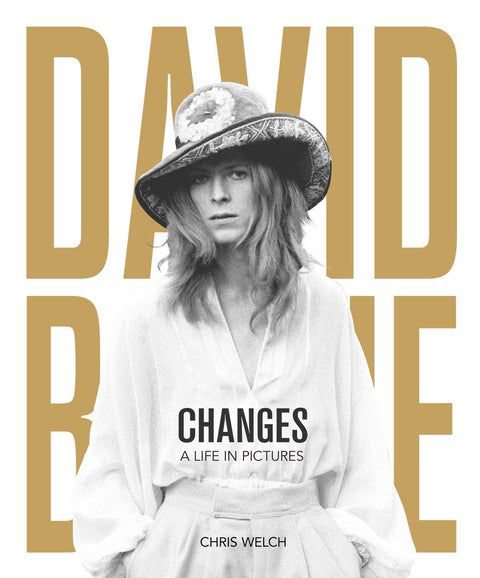 DAVID BOWIE CHANGES: A LIFE IN PICTURES