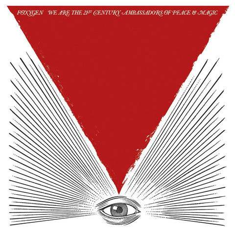 FOXYGEN - WE ARE THE 21ST CENTURY AMBASSADORS OF PEACE + MAGIC