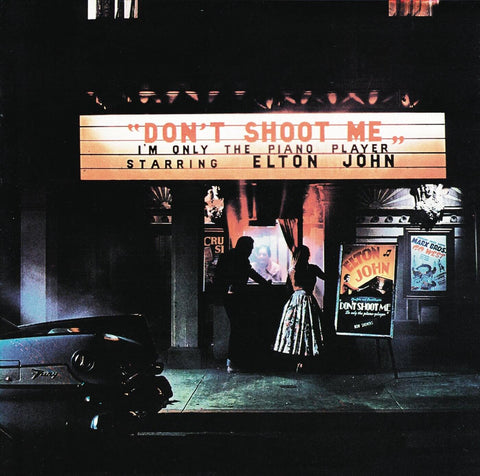 JOHN, ELTON - DON'T SHOOT ME I'M ONLY THE PIANO PLAYER