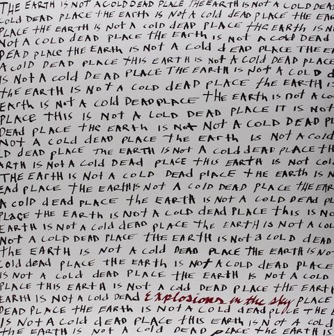 EXPLOSIONS IN THE SKY - EARTH IS NOT A COLD DEAD PLACE