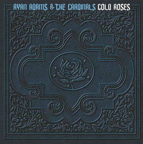 ADAMS, RYAN + THE CARDINALS - COLD ROSES
