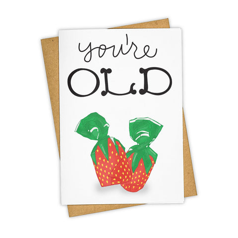 YOU'RE OLD CANDY CARD