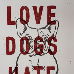 Love Dogs Hate Racism Print A3