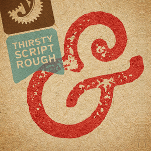 Thirsty Script and Thirsty Rough - my vintage font obsession!