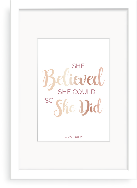 Believed She Could - R.S. Grey Foil Print - Oregano Designs
