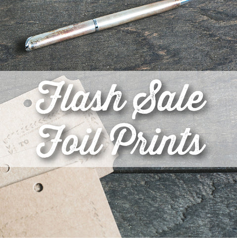 Flash Sale Foil Prints - Oregano Designs