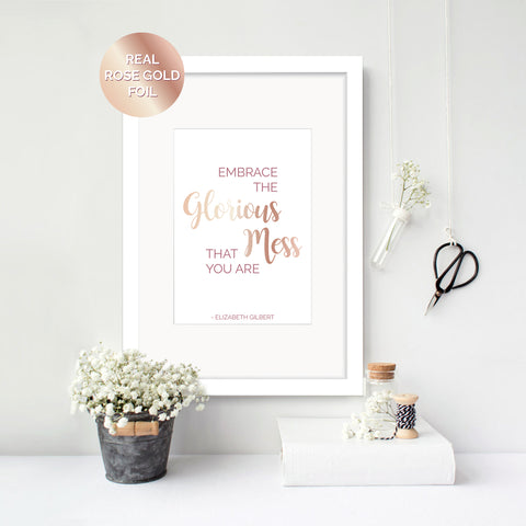 Glorious Mess - Elizabeth Gilbert Foil Print - Oregano Designs