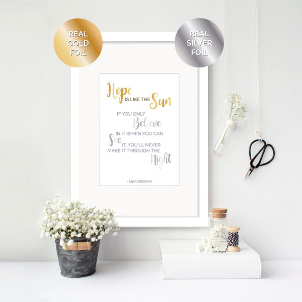 Hope is like the Sun - Star Wars Foil Print