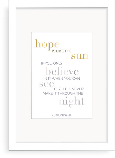 Hope is like the Sun - Star Wars Foil Print - Oregano Designs