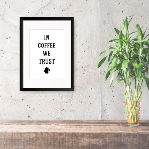 In Coffee We Trust Print - Oregano Designs