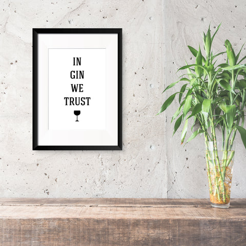 In Gin We Trust Print - Oregano Designs