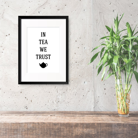 In Tea We Trust Print - Oregano Designs