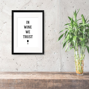 In Wine We Trust Print - Oregano Designs