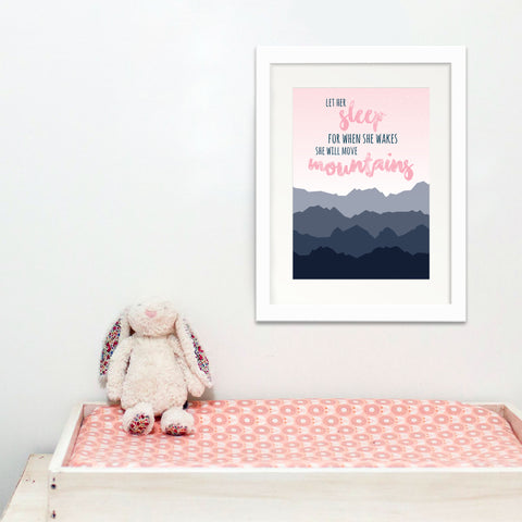Let Her Sleep for She will move Mountains - Oregano Designs