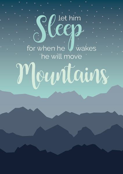 Let Him Sleep for He will move Mountains - Oregano Designs