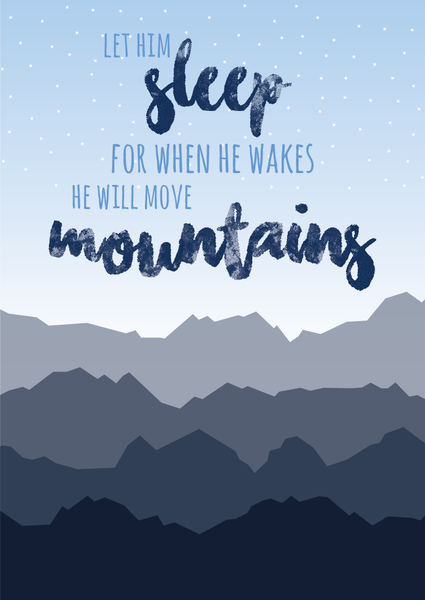 Let Him Sleep for He will move Mountains
