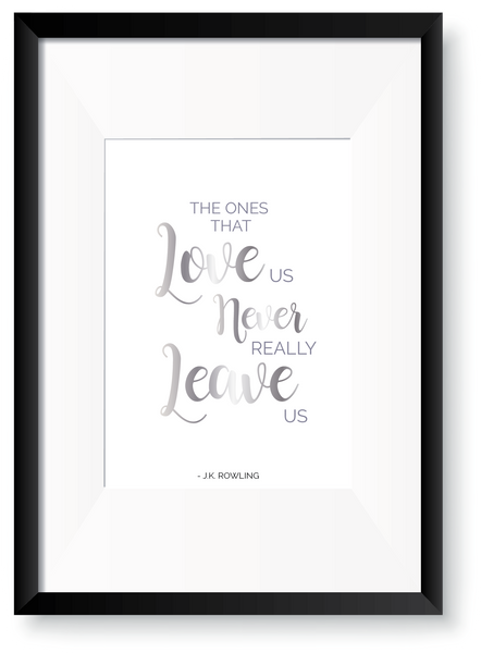 Love Never Leave - JK Rowling Foil Print - Oregano Designs