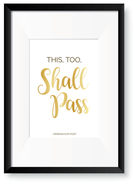 This Too Shall Pass - Foil Print