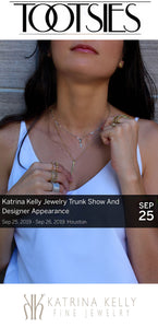 Jewelry Trunk Show at Tootsies Featuring Katrina Kelly Fine Jewelry