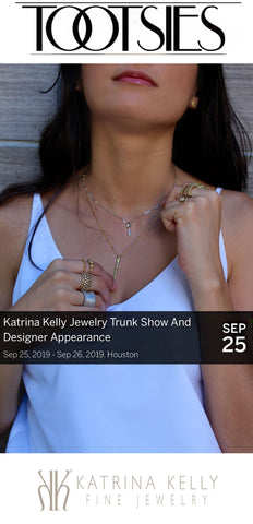 Tootsies Jewelry Trunk Show Featuring Katrina Kelly Fine Jewelry