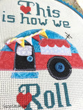 This is How We Roll Cross Stitch Digital Pattern