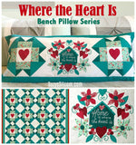 Bench Pillow Series- Where the Heart Is (February)
