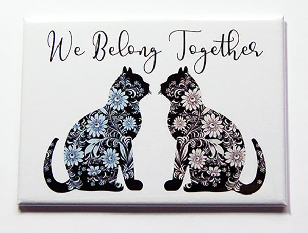 We Belong Together Cat Magnet - Kelly's Handmade