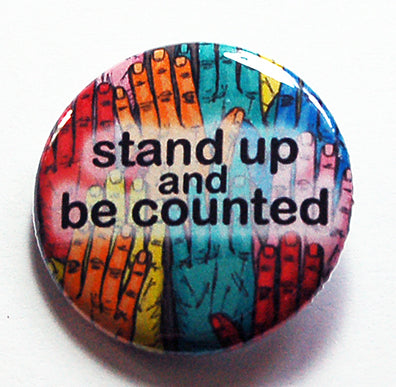 Stand Up and Be Counted Pin - Kelly's Handmade