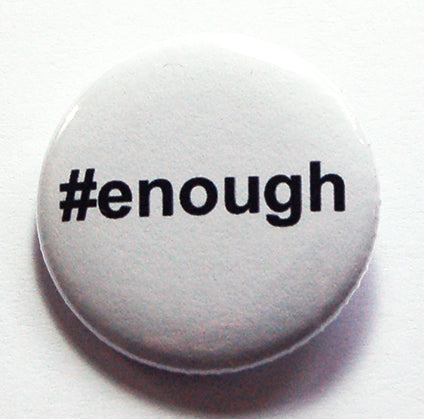 #enough Pin - Kelly's Handmade