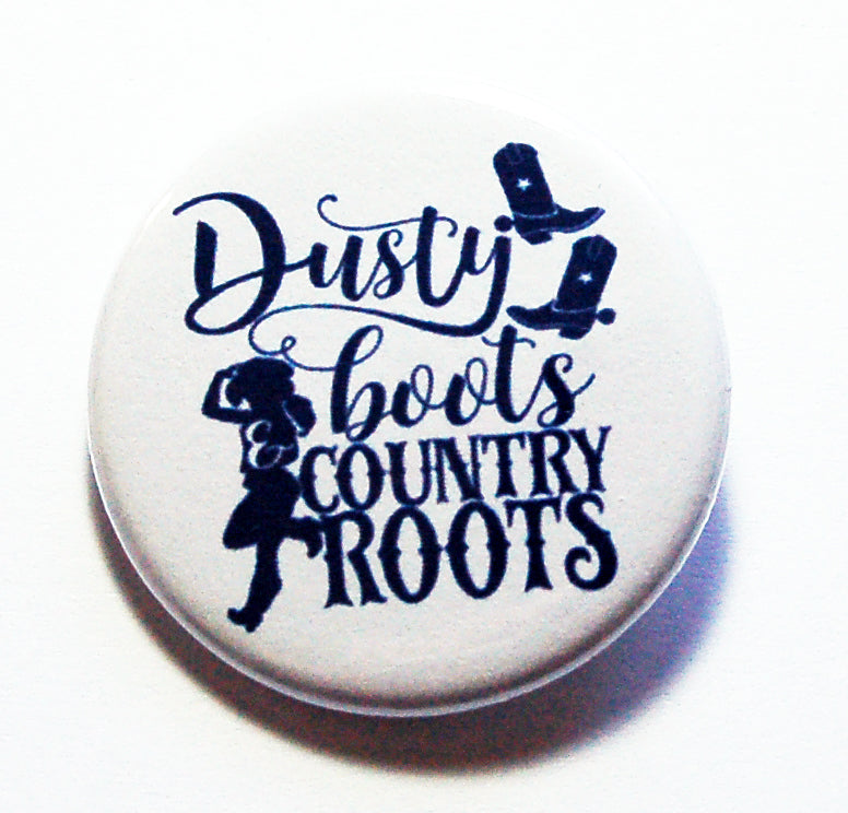 Dusty Boots Country Roots Pin - Kelly's Handmade